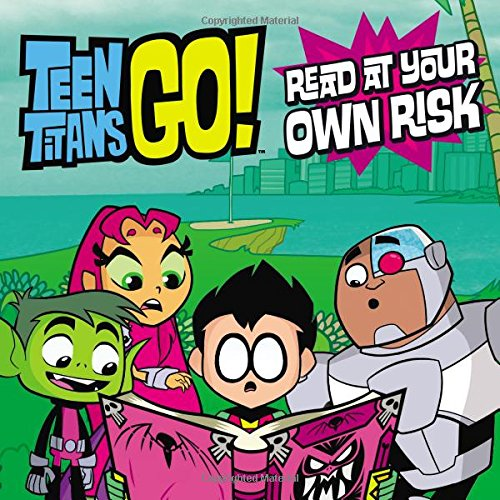 9780316377256: Teen Titans Go! (TM): Read at Your Own Risk