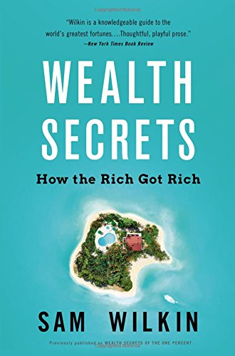 9780316378956: Wealth Secrets: How the Rich Got Rich