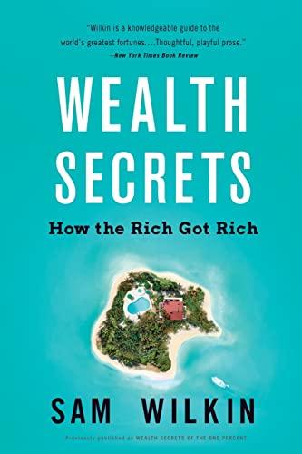 9780316378956: Wealth Secrets: How the Rich Got Rich