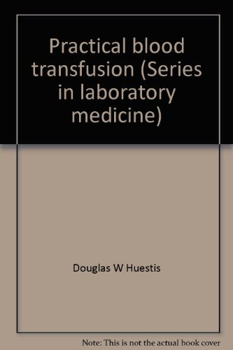 9780316379519: Practical blood transfusion (Series in laboratory medicine)
