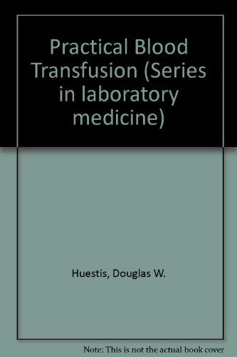 9780316379526: Practical Blood Transfusion (Series in laboratory medicine)