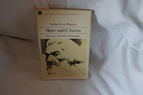 9780316380003: Slave and Citizen: Life of Frederick Douglass (Library of American biography)