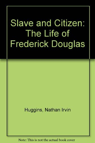 9780316380010: Slave and Citizen: The Life of Frederick Douglas