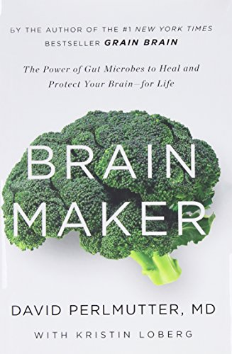 9780316380102: Brain Maker: The Power of Gut Microbes to Heal and Protect Your Brain–for Life