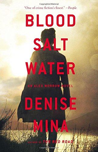 9780316380546: Blood, Salt, Water: An Alex Morrow Novel