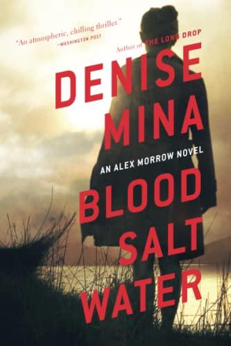 9780316380560: Blood, Salt, Water: An Alex Morrow Novel