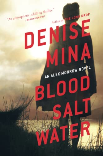 9780316380560: Blood, Salt, Water: An Alex Morrow Novel