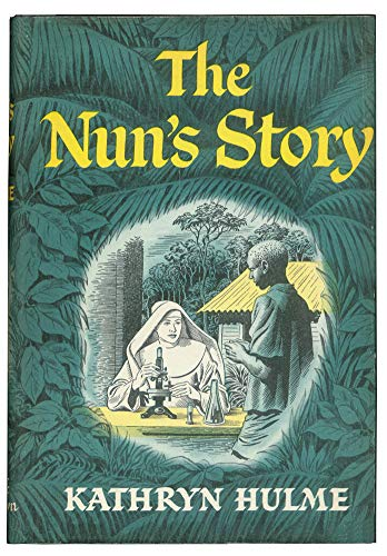 The Nun's Story: Hulme, Katherine Cavarly