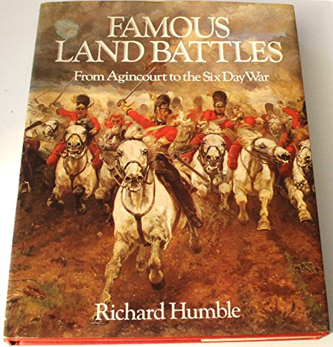 9780316381451: Famous Land Battles, from Agincourt to the Six-Day