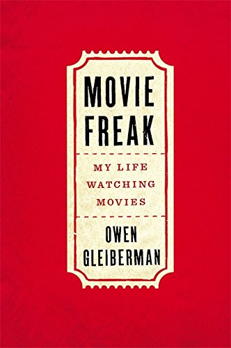 9780316382960: Movie Freak: My Life Watching Movies