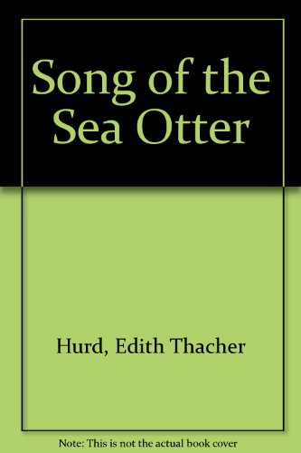 Song of the Sea Otter (0316383236) by Edith Thacher Hurd; Jennifer Dewey