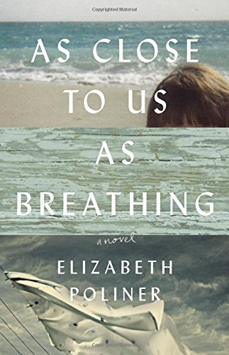 9780316384148: As Close to Us as Breathing: A Novel