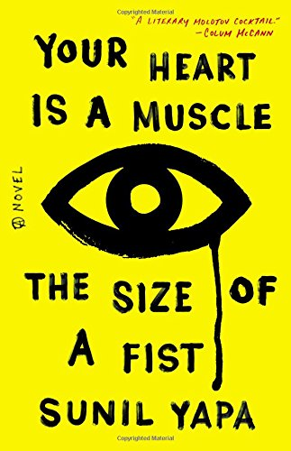 Your Heart Is a Muscle the Size of a Fist: Sunil Yapa