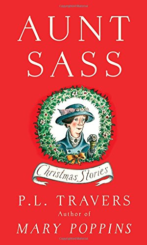 Aunt Sass: Christmas Stories: Travers, P.L.