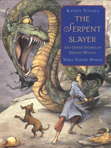 The Serpent Slayer: and Other Stories of Strong Women: Tchana, Katrin