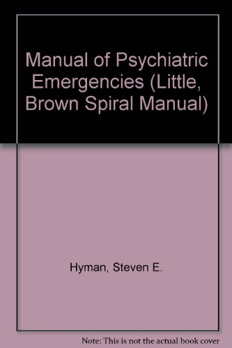 9780316387194: Manual of Psychiatric Emergencies (LITTLE, BROWN SPIRAL MANUAL)