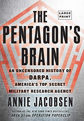 9780316387699: The Pentagon's Brain: An Uncensored History of DARPA, America's Top-Secret Military Research Agency