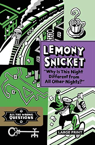"""Why Is This Night Different from All Other Nights?"" (All the Wrong Questions): Lemony ..."