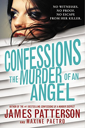The Murder of an Angel (Confessions): Patterson, James; Paetro, Maxine