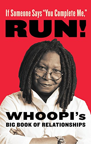 9780316387781: Whoopi's Big Book of Relationships: I Sucked at a Lot of Them So Now You Don't Have to