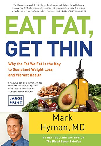9780316387828: Eat Fat, Get Thin: Why the Fat We Eat Is the Key to Sustained Weight Loss and Vibrant Health