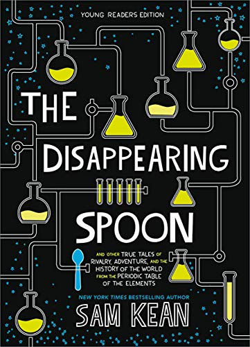 9780316388276: The Disappearing Spoon: And Other True Tales of Rivalry, Adventure, and the History of the World from the Periodic Table of the Elements (Young Readers Edition)