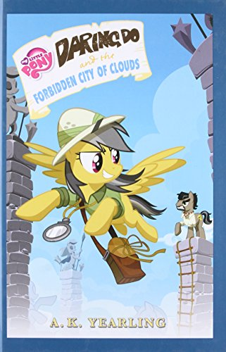 9780316389389: My Little Pony: Daring Do and the Forbidden City of Clouds (My Little Pony: The Daring Do Adventure Collection)
