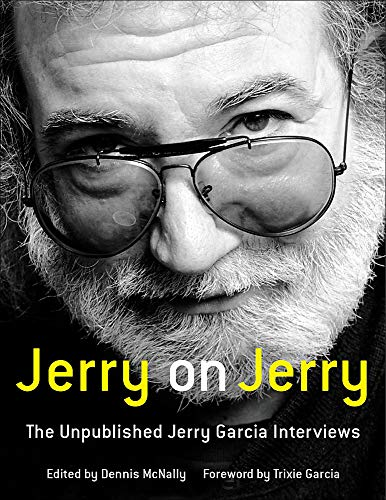 9780316389594: Jerry on Jerry: The Unpublished Jerry Garcia Interviews