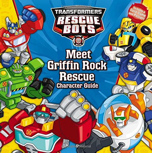 9780316389785: Transformers Rescue Bots: Meet Griffin Rock Rescue: Character Guide