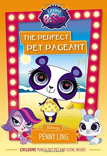 Littlest Pet Shop: The Perfect Pet Pageant: Starring Penny Ling (Littlest Pet Shop Chapter Books): ...