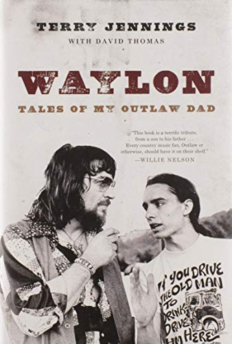 Waylon: Tales of My Outlaw Dad: Terry Jennings