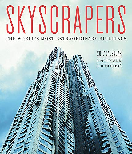 Skyscrapers 2017 Wall Calendar: The World s Most Extraordinary Buildings