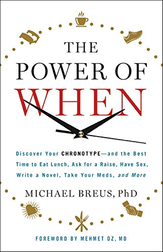 9780316391269: The Power of When: Discover Your Chronotype--And the Best Time to Eat Lunch, Ask for a Raise, Have Sex, Write a Novel, Take Your Meds, an