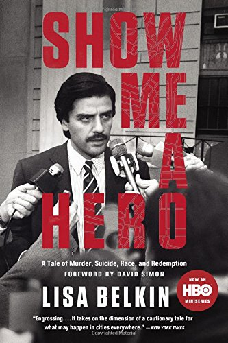 9780316391351: Show Me a Hero: A Tale of Murder, Suicide, Race, and Redemption