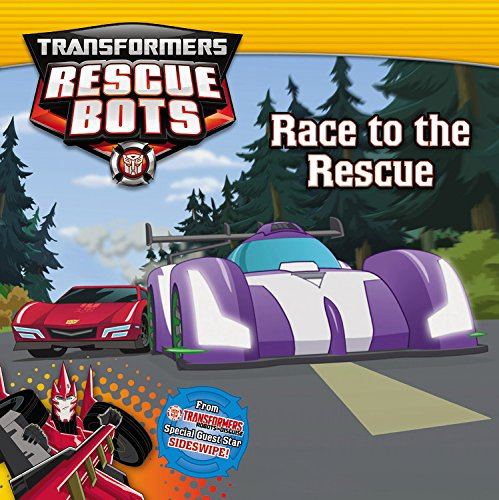 Transformers Rescue Bots: Race to the Rescue (Paperback)