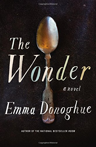 The Wonder: Donoghue, Emma