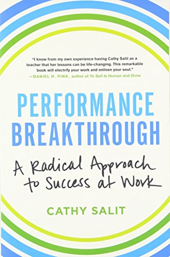 9780316395045: Performance Breakthrough: A Radical Approach to Success at Work