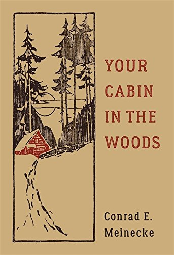 9780316395502: Your Cabin In The Woods (Classic Outdoors)