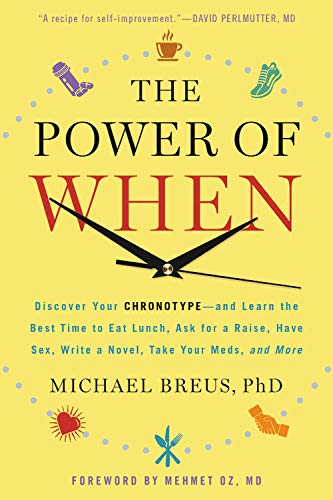9780316396745: The Power of When: Discover Your Chronotype-And the Best Time to Eat Lunch, Ask for a Raise, Have Sex, Write a Novel, Take Your Meds, an