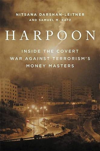 9780316399050: Harpoon: Inside the Covert War Against Terrorism's Money Masters