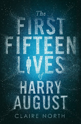 9780316399616: The First Fifteen Lives of Harry August