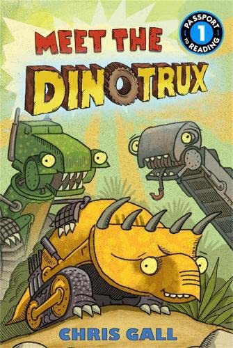 Meet the Dinotrux (Passport to Reading, Level 1): Gall, Chris