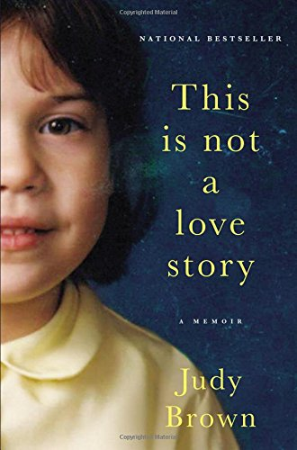 9780316400725: This Is Not a Love Story: A Memoir