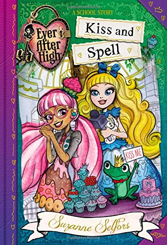 9780316401319: Ever After High: Kiss and Spell (A School Story)