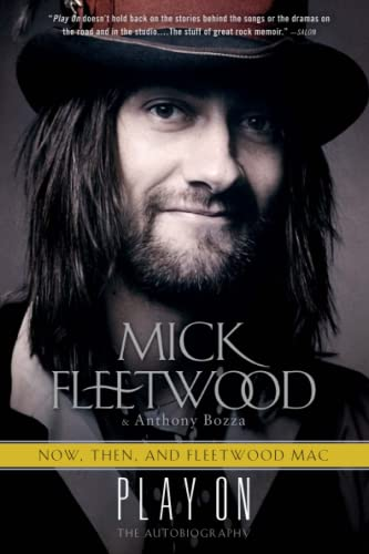 Play on: Now, Then, and Fleetwood Mac: The Autobiography: Fleetwood, Mick; Bozza, Anthony