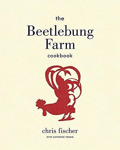 Beetlebung Farm Cookbook (Hardcover): Chris Fischer