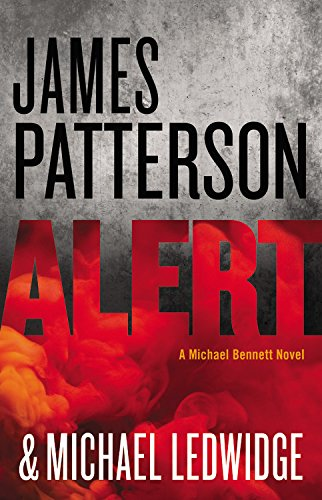 Alert (Michael Bennett): Patterson, James; Ledwidge, Michael