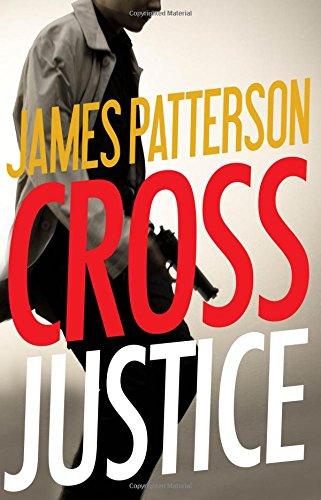 Cross Justice (Alex Cross): Patterson, James