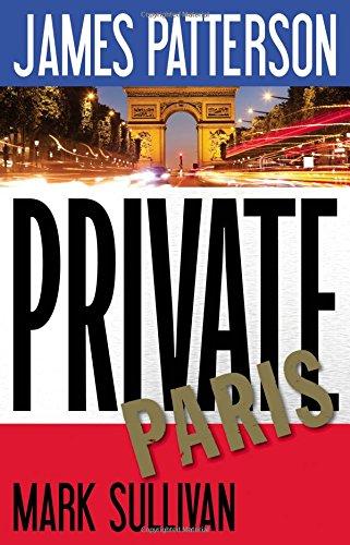 Private Paris: James Patterson; Mark Sullivan