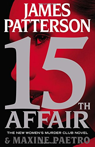 9780316407076: 15th Affair (Women's Murder Club)